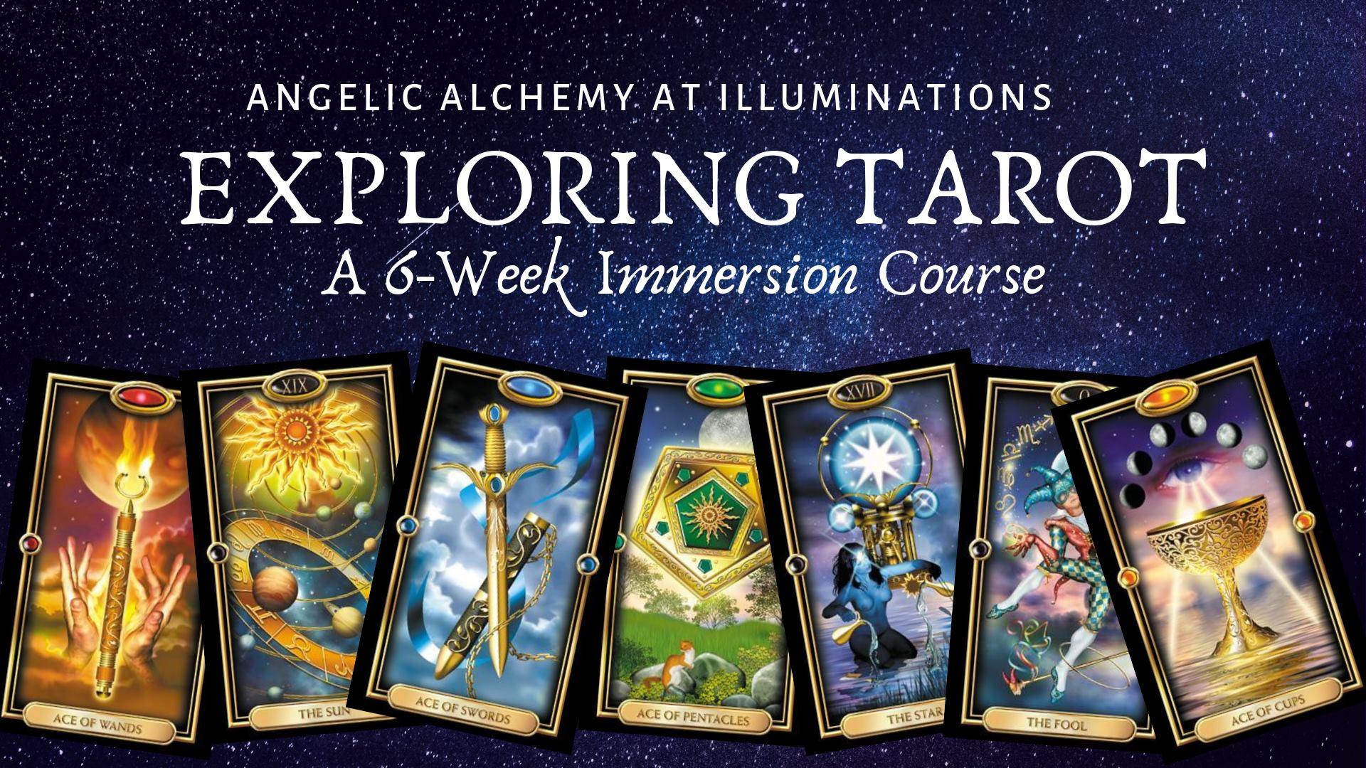 Exploring Tarot: A 6 Week Immersion Course - Illuminations!