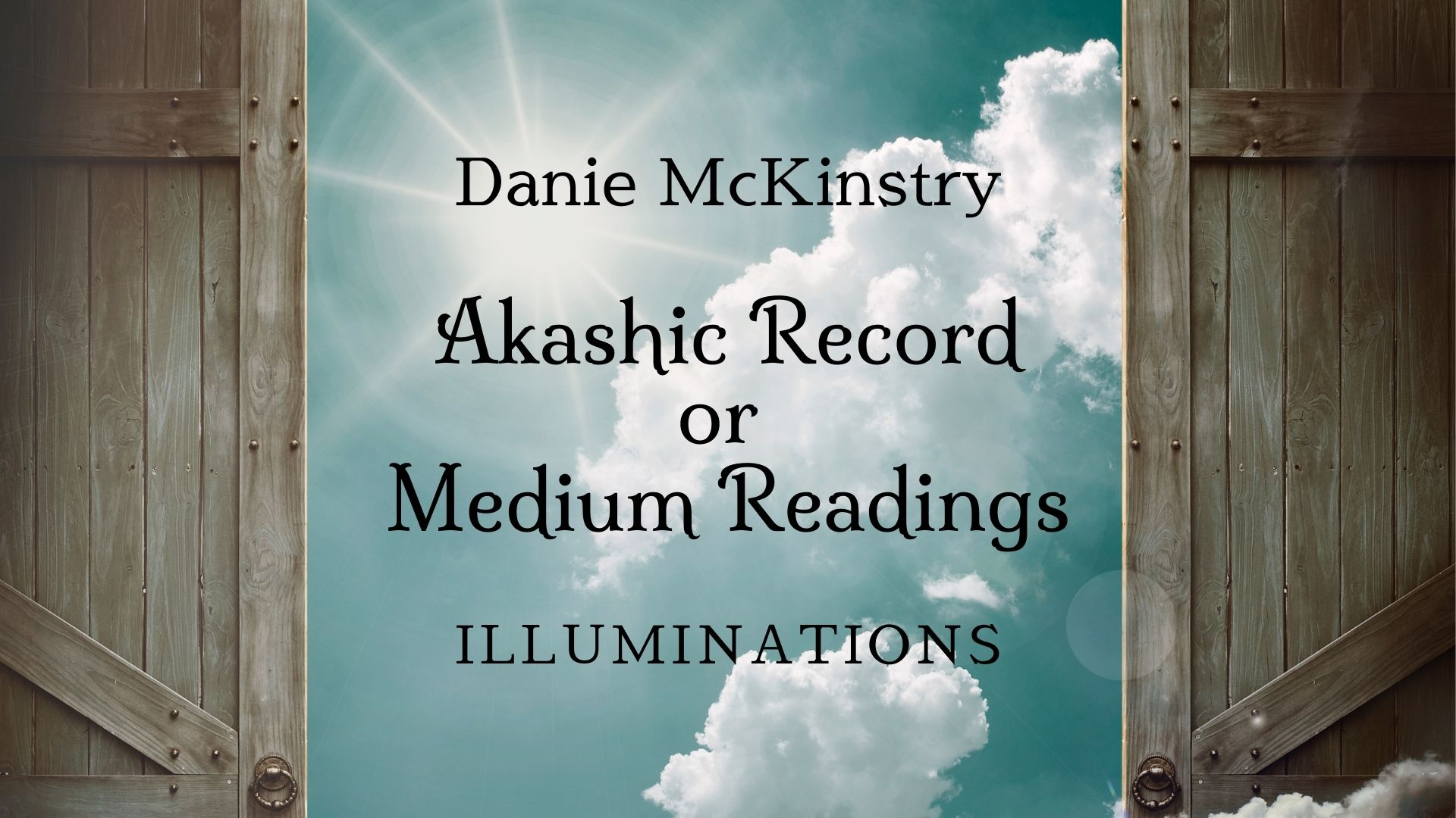 Askashic Record and Medium Readings by Danie McKinstry